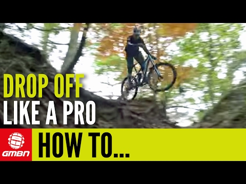How To Ride Drop Offs Like A Pro | Mountain Bike Skills