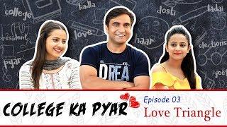 College ka Pyar   Episode 03 - Love Triangle   Lalit Shokeen Films  