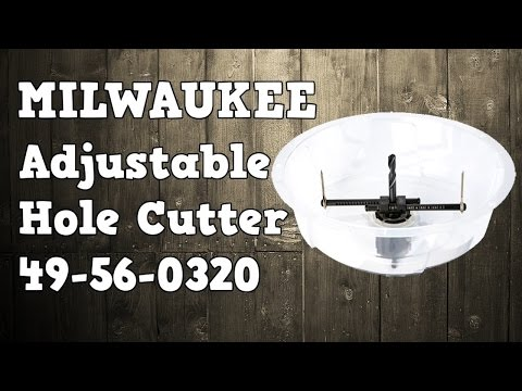 Milwaukee Adjustable Hole Cutter 49-56-0320 Quick Look