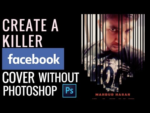 HOW TO CREATE THE MOST BEAUTIFUL FACEBOOK COVER WITHOUT PHOTOSHOP 2017.. EXCLUSIVE YOUTUBE TUTORIAL
