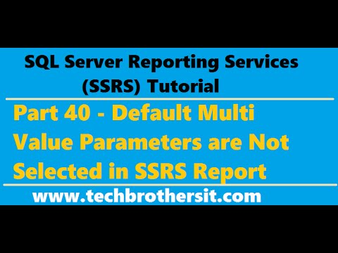 SSRS Tutorial 40 - Default Multi Value Parameters are Not Selected in SSRS Report