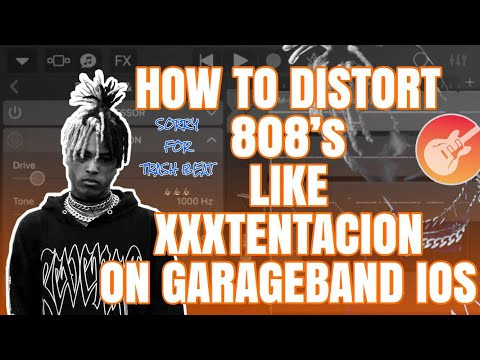 How To Distort 808's Like XXXTENTACION On Garageband IPhone/IPad