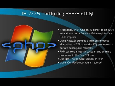 IIS 7/7.5 - Configuring PHP via FastCGI on Windows Server 2008 R2