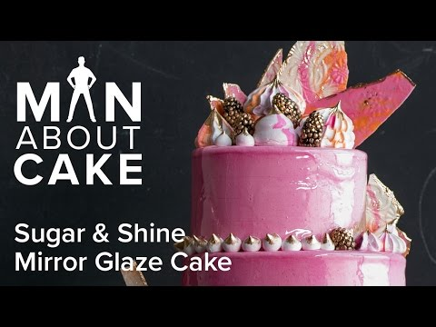 (man about) Sugar & Shine Mirror Glaze Cake | Man About Cake with Joshua John Russell