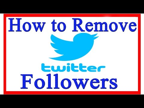How to Remove Followers on Twitter | How to Block Followers on Twitter