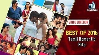 Best of 2016 - Top Tamil Songs   Romantic Hits   Video Jukebox   Trend Music