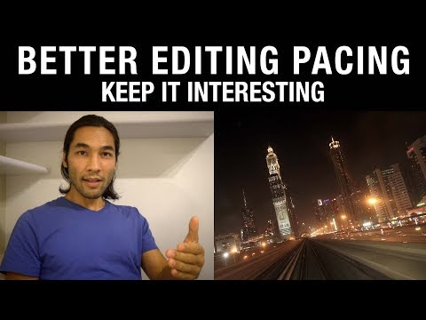 Better Editing Pacing: Keep It Interesting