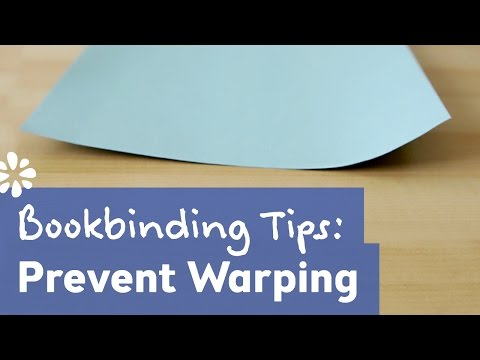 How to Prevent Warping in Paper & Bookbinding