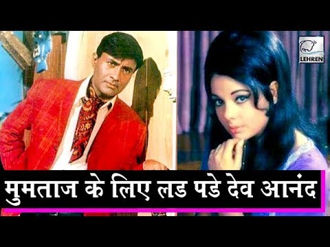 When Dev Anand Fought With Indian Film Industry For Mumtaz