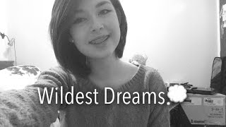 💭Wildest Dreams💭