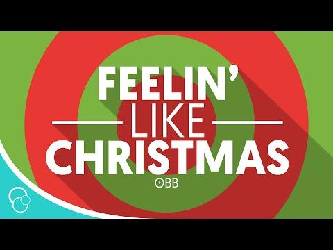 OBB - Feelin' Like Christmas (Lyric Video) (4K)