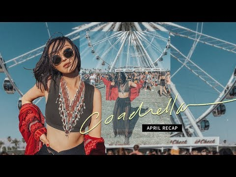 Coachella | April Recap Pt . 1