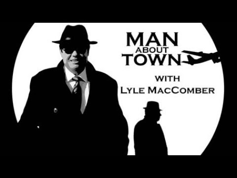 Lyle MacComber's Man About Town Episode 4
