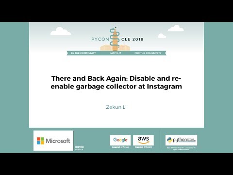 Zekun Li - There and Back Again: Disable and re-enable garbage collector at Instagram - PyCon 2018