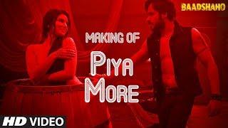Making of Piya More Song | Baadshaho | Emraan Hashmi | Sunny Leone