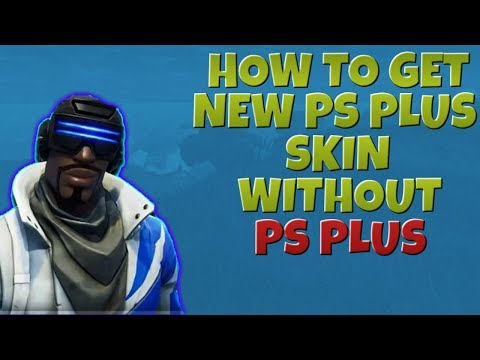 Fortnite Battle Royale - How To Get New PS Plus Skin Without PS Plus