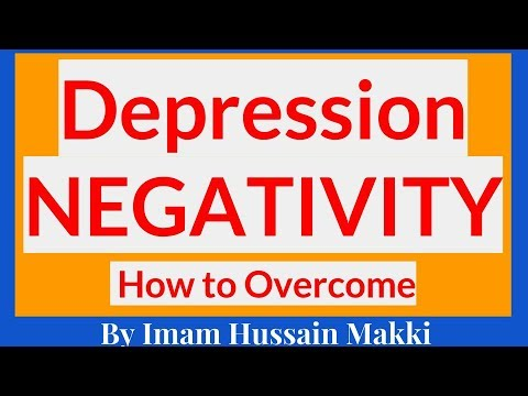 Depression or NEGATIVITY - How to Overcome