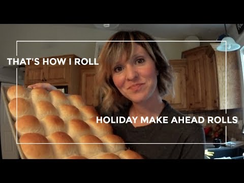 MAKE AHEAD ROLLS FOR THANKSGIVING | THE BEST HOMEMADE ROLLS EVER