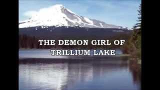 The Demon Girl of Trillium Lake