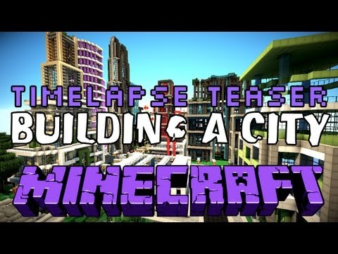 Minecraft WoK: Building a City - Timelapse Teaser
