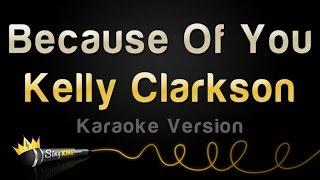 Kelly Clarkson - Because Of You (Karaoke Version)