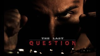 The Last Question Full Movie HD