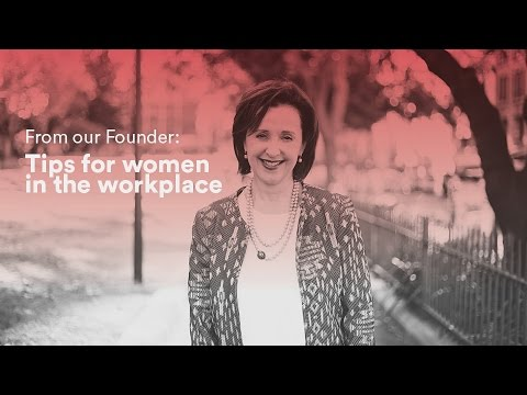 From our founder | Tips for women in the workplace