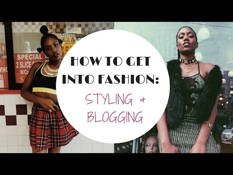 How To Become A Stylist & Blogger