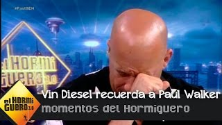 Vin Diesel se emociona al recordar a su compañero fallecido, Paul Walker - El Hormiguero 3.0