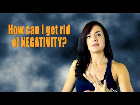 How to Get Rid of Negativity & Bad Vibes
