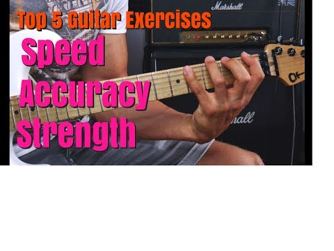 Top 5 Daily Guitar Exercises For Developing Finger Strength, Speed and Accuracy