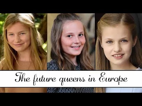 The Future Queens In Europe