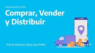 Red de Asistencia Digital para PyMEs | Comprar, vender y distribuir