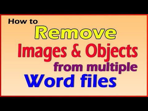 How to remove images and drawing objects from multiple word files?