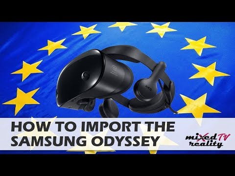 How To Import The Samsung Odyssey To Europe (Germany, UK, France, Spain, Italy, Holland, Poland...)