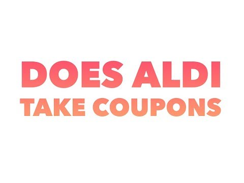 Does Aldi take coupons