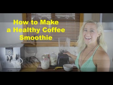 (How To Make a Healthy Coffee Smoothie)