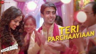 Teri Parchaayiaan | Kissebaaz | Neeti Mohan & Rohan Pradhan | Rahul Bagga & Anupriya Goenka