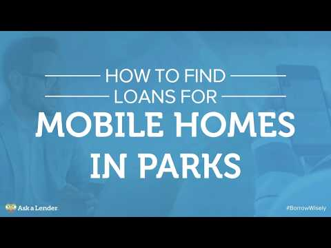 How to Find Loans for Mobile Homes in Parks | Ask a Lender