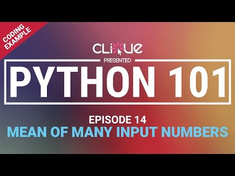 [Python 101] 14 - Coding Example : Mean of Many Input