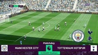 PES 2019 Realistic Highlight: Manchester City vs Tottenham | Premier League