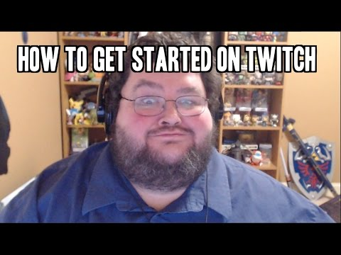 How to Get Started on Twitch.tv!