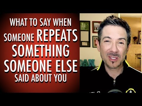 How to Deal with Gossip About You | When Someone Tells You What Someone Else Says About You