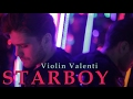 The Weeknd Starboy (Violin Valenti cover)