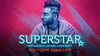 Motion Poster: Superstar Song | Sukh-E Muzical Doctorz | Releasing on 26 July 2017