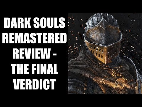 Dark Souls Remastered Review - The Final Verdict
