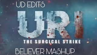 URI MASHUP WITH BELIEVER || EDIT BY UD EDITS ||