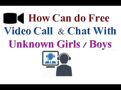 How to Download and Use Free Video Call and Chat app with Unknown Girls/Boys
