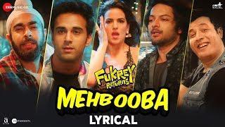 Mehbooba - Lyrical | Fukrey Returns | Prem & Hardeep | Neha Kakkar, Raftaar & Yasser Desai