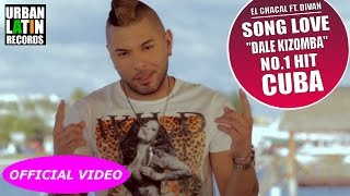 "EL CHACAL FEAT. DIVAN ► SONG LOVE ""DALE KIZOMBA 2016"" (OFFICIAL VIDEO HD) NO.1 HIT OF CUBA"